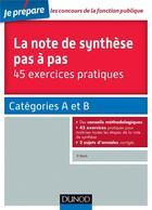 Couverture du livre « Je prépare ; la note de synthèse pas à pas ; 45 exercices pratiques ; catégories A et B » de Pierre Beck aux éditions Dunod