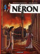 Couverture du livre « Alix raconte T.3 ; Néron » de Francois Maingoval et Yves Plateau aux éditions Casterman