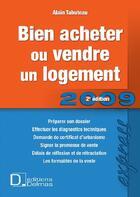 Couverture du livre « Bien acheter ou vendre son logement (édition 2009) » de Alain Tabuteau aux éditions Delmas