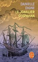 Couverture du livre « Le joaillier d'Ispahan » de Danielle Digne aux éditions Lgf