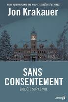 Couverture du livre « Sans consentement ; enquête sur le viol » de Jon Krakauer aux éditions Presses De La Cite