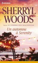 Couverture du livre « Un automne à Serenity » de Sherryl Woods aux éditions Harlequin