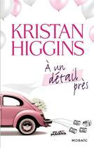 Couverture du livre « À un détail près » de Kristan Higgins aux éditions Harpercollins