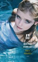 Couverture du livre « Balco atlantico » de Jerome Ferrari aux éditions Actes Sud