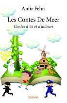 Couverture du livre « Les contes de Meer » de Amir Fehri aux éditions Edilivre-aparis