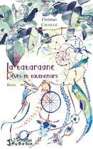 Couverture du livre « La tataragne ; rêves et cauchemars » de Christian Cavaille aux éditions L'harmattan