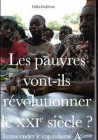 Couverture du livre « Les pauvres vont-ils révolutionner le XXIe siècle ? transcender le capitalisme » de Gilles Dufrenot aux éditions Atlande Editions