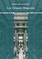 Couverture du livre « Les grands magasins » de Bernard Marrey aux éditions Editions Du Linteau