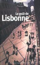 Couverture du livre « Le goût de Lisbonne » de Collectif aux éditions Mercure De France