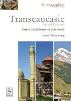 Couverture du livre « Transcaucasie ; entre tradition et passion » de Francis Moncaubeig aux éditions Editions Sutton