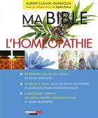 Couverture du livre « Ma bible de l'homéopathie » de Albert-Claude Quemoun et Sophie Pensa aux éditions Leduc.s