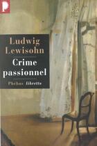 Couverture du livre « Le crime passionnel » de Ludwig Lewisohn aux éditions Libretto