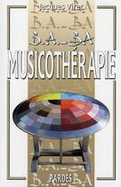 Couverture du livre « Musicothérapie » de Jacques Viret aux éditions Pardes