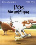 Couverture du livre « L'os magnifique » de Valerie D'Heur et Laurence Bourguignon aux éditions Mijade