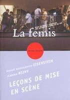Couverture du livre « Leçons de mise en scène » de Serguei Mikhailovitch Eisenstein aux éditions Femis