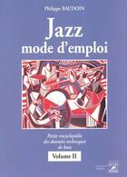 Couverture du livre « Jazz mode d'emploi t.2 ; théorie solfège » de Philippe Baudoin aux éditions Outre Mesure