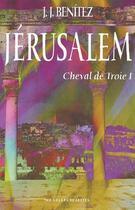 Couverture du livre « Jerusalem - cheval de troie t.1 » de Juan-Jose Benitez aux éditions Nouvelles Realites