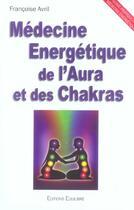 Couverture du livre « Médecine énergetique de l'aura et des chakras » de Francoise Avril aux éditions Equilibre