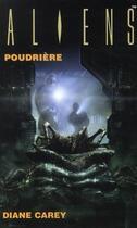 Couverture du livre « Aliens t.3 ; poudrière » de Diane Carey aux éditions Outworld