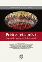 Couverture du livre « Prêtres et après ? » de Michel Salamolard et Maxime Morand aux éditions Saint Augustin