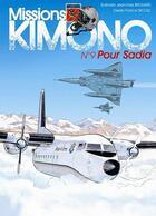 Couverture du livre « Missions Kimono T.9 ; pour Sadia » de Jean-Yves Brouard et Francis Nicole aux éditions Jyb Aventures