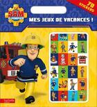 Couverture du livre « Sam Le Pompier - Mes Jeux De Vacances » de  aux éditions Hachette