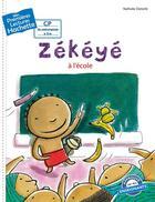 Couverture du livre « Mes premières lectures ; CP2 ; Zékéyé à l'école » de Nathalie Dieterle aux éditions Hachette Enfants