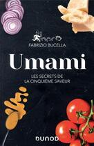 Couverture du livre « Umami ; les secrets de la cinquième saveur » de Fabrizio Bucella aux éditions Dunod