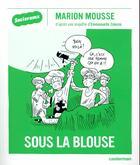 Couverture du livre « Sociorama sous la blouse » de Marion Mousse et Emmanuelle Zolesio aux éditions Casterman