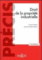 Couverture du livre « Droit de la propriété industrielle (8e édition) » de Jacques Azema et Jean-Christophe Galloux aux éditions Dalloz