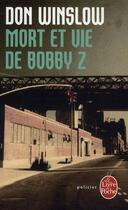 Couverture du livre « Mort et vie de Bobby Z » de Don Winslow aux éditions Lgf