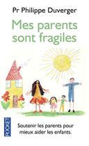 Couverture du livre « Mes parents sont fragiles » de Philippe Duverger aux éditions Pocket