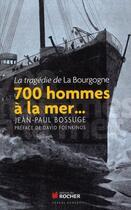 Couverture du livre « 700 hommes à la mer ! » de Jean-Paul Bossuge aux éditions Rocher
