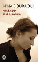 Couverture du livre « Nos baisers sont des adieux » de Nina Bouraoui aux éditions J'ai Lu
