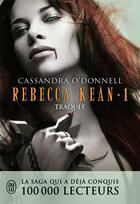 Couverture du livre « Rebecca Kean T.1 ; traquée » de Cassandra O'Donnell aux éditions J'ai Lu