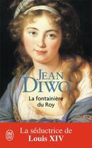 Couverture du livre « La fontainière du roy » de Jean Diwo aux éditions J'ai Lu
