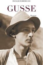 Couverture du livre « Gusse » de Marivole Francois Barberousse aux éditions Neobook