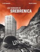 Couverture du livre « Les tambours de Srebrenica » de Philippe Lobjois et Elliot Raimbeau aux éditions Nouveau Monde