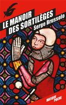 Couverture du livre « Le manoir des sortilèges » de Serge Brussolo aux éditions Editions Du Masque