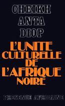 Couverture du livre « L'unité culturelle de l'Afrique noire » de Diop Cheikh Anta aux éditions Presence Africaine