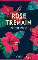 Couverture du livre « Havres de grâce » de Rose Tremain aux éditions Lattes