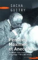 Couverture du livre « Pensées, maximes et anecdotes ; le célibat ? on s'ennuie, le mariage ? on a des ennuis » de Sacha Guitry aux éditions Succes Du Livre