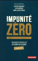 Couverture du livre « Impunité zéro ; violences sexuelles en temps de guerre, l'enquête » de Leila Minano et Justine Brabant et Anne-Laure Pineau aux éditions Autrement