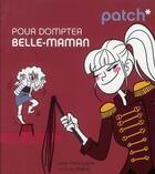 Couverture du livre « PATCH ; pour dompter belle-maman » de Diglee et Lucie Paris-Grenet aux éditions First