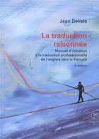 Couverture du livre « La traduction raisonnee. manuel d'initiation a la traduction » de Jean Delisle aux éditions Pu D'ottawa