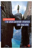 Couverture du livre « La plus grande chance de ma vie » de Catherine Grive aux éditions Rouergue