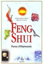 Couverture du livre « Feng shui, force d'harmonie » de Bruno Colet et Alexandra Virag aux éditions Trajectoire