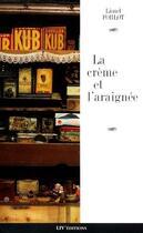 Couverture du livre « La creme et l'araignee » de Lionel Forlot aux éditions Liv'editions