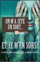 Couverture du livre « On m'a jeté un sort... et je m'en sors ! » de Veronique Invernizzi aux éditions Bussiere