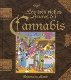 Couverture du livre « Les tres riches heures du cannabis » de Phix aux éditions Lezard